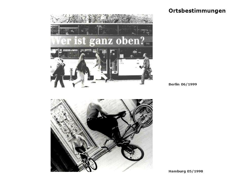 Ortsbestimmungen Berlin 06/1999 Hamburg 05/1998