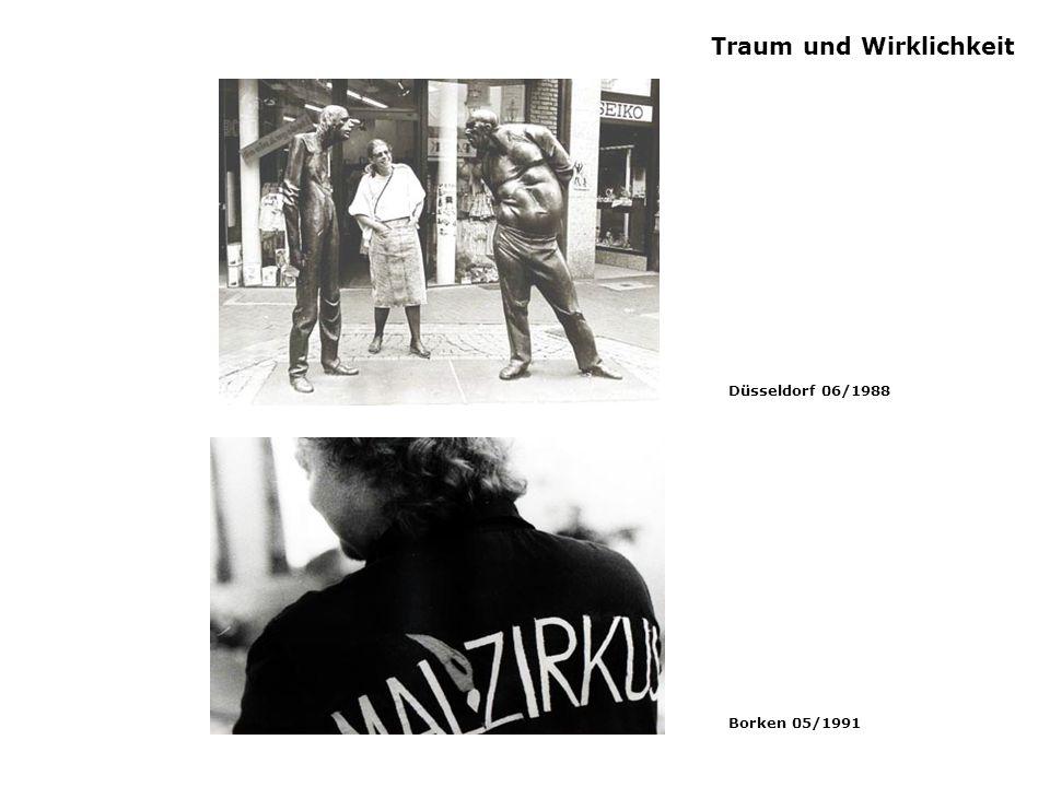 Traum und Wirklichkeit Düsseldorf 06/1988 Borken 05/1991