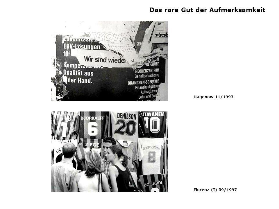 Das rare Gut der Aufmerksamkeit Hagenow 11/1993 Florenz (I) 09/1997