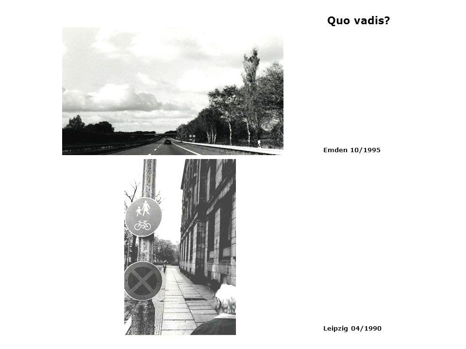 Quo vadis? Emden 10/1995 Leipzig 04/1990