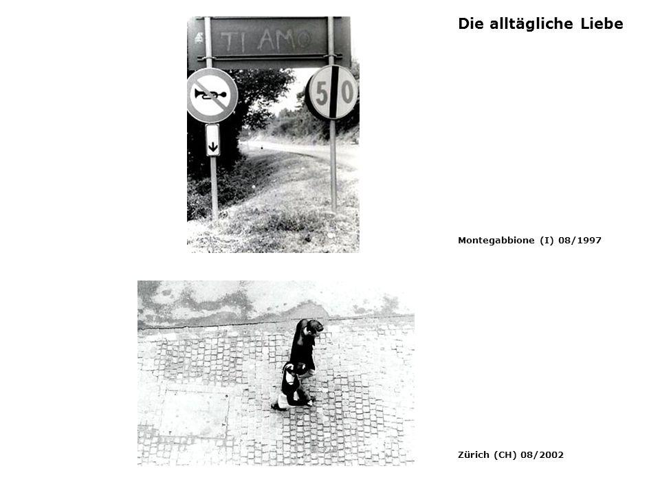 Die alltägliche Liebe Montegabbione (I) 08/1997 Zürich (CH) 08/2002