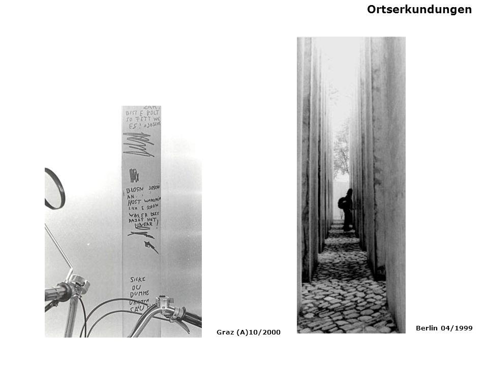 Ortserkundungen Graz (A)10/2000 Berlin 04/1999