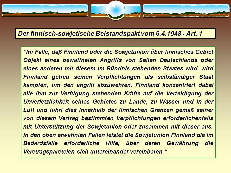 """""""Im Falle, daβ Finnland oder die Sowjetunion über finnisches Gebiet Objekt eines bewaffneten Angriffs von Seiten Deutschlands oder eines anderen mit d"""