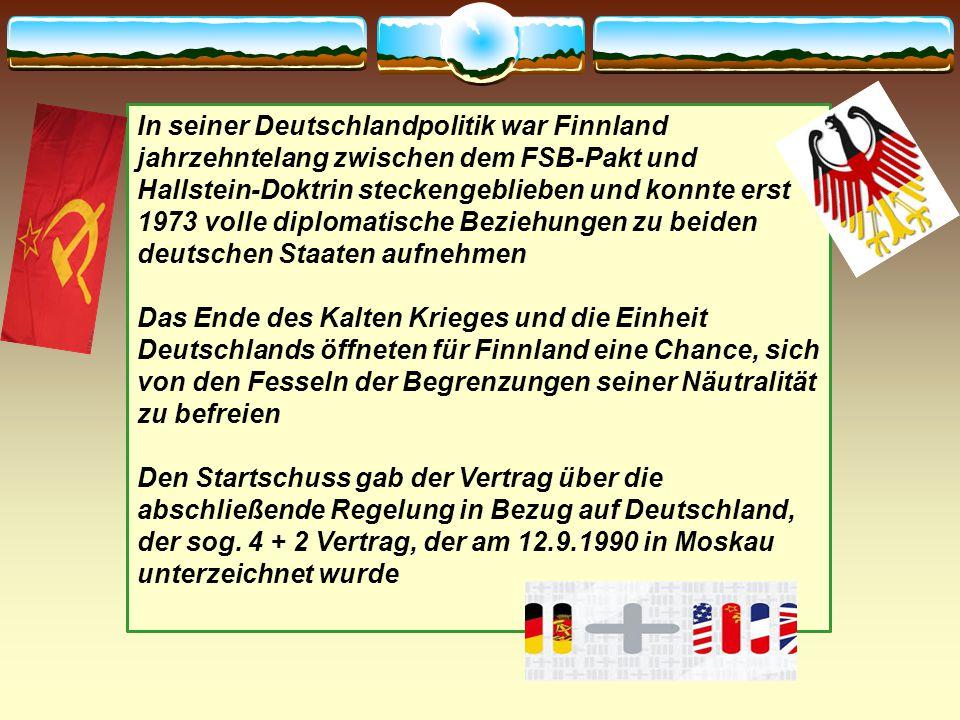 In seiner Deutschlandpolitik war Finnland jahrzehntelang zwischen dem FSB-Pakt und Hallstein-Doktrin steckengeblieben und konnte erst 1973 volle diplo