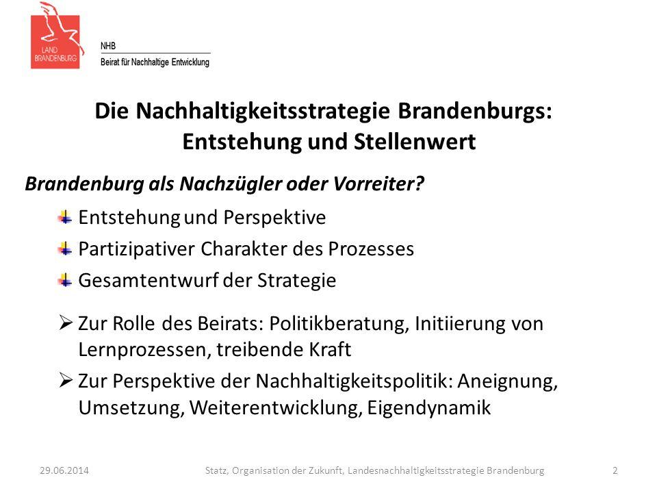 Die Nachhaltigkeitsstrategie Brandenburgs: Entstehung und Stellenwert Brandenburg als Nachzügler oder Vorreiter.