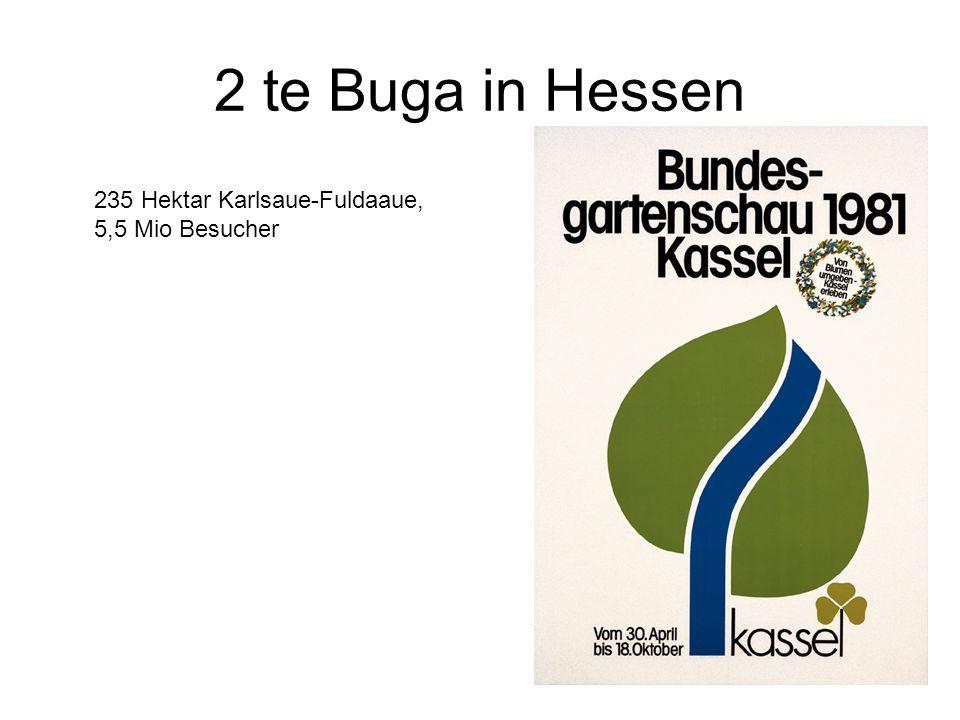 2 te Buga in Hessen 235 Hektar Karlsaue-Fuldaaue, 5,5 Mio Besucher