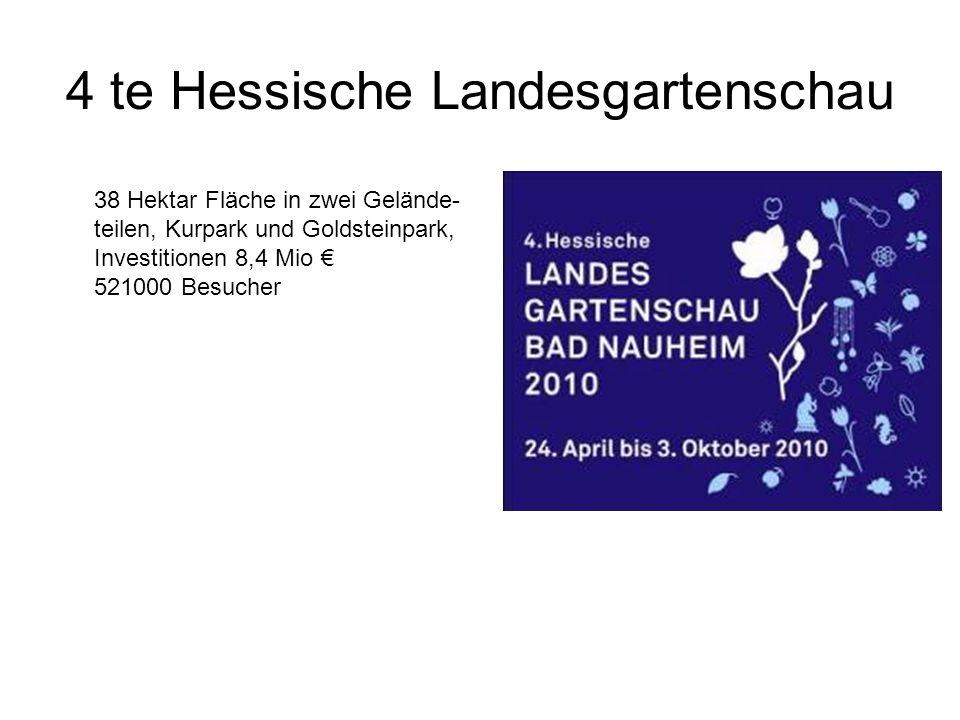 4 te Hessische Landesgartenschau 38 Hektar Fläche in zwei Gelände- teilen, Kurpark und Goldsteinpark, Investitionen 8,4 Mio € 521000 Besucher