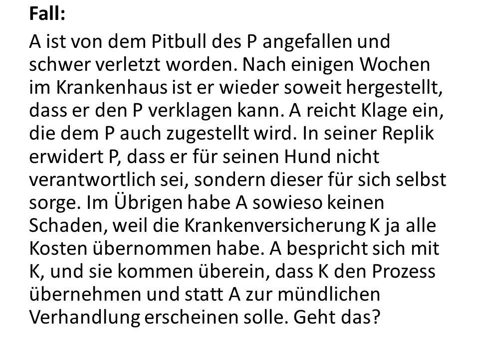 Fall: A ist von dem Pitbull des P angefallen und schwer verletzt worden. Nach einigen Wochen im Krankenhaus ist er wieder soweit hergestellt, dass er