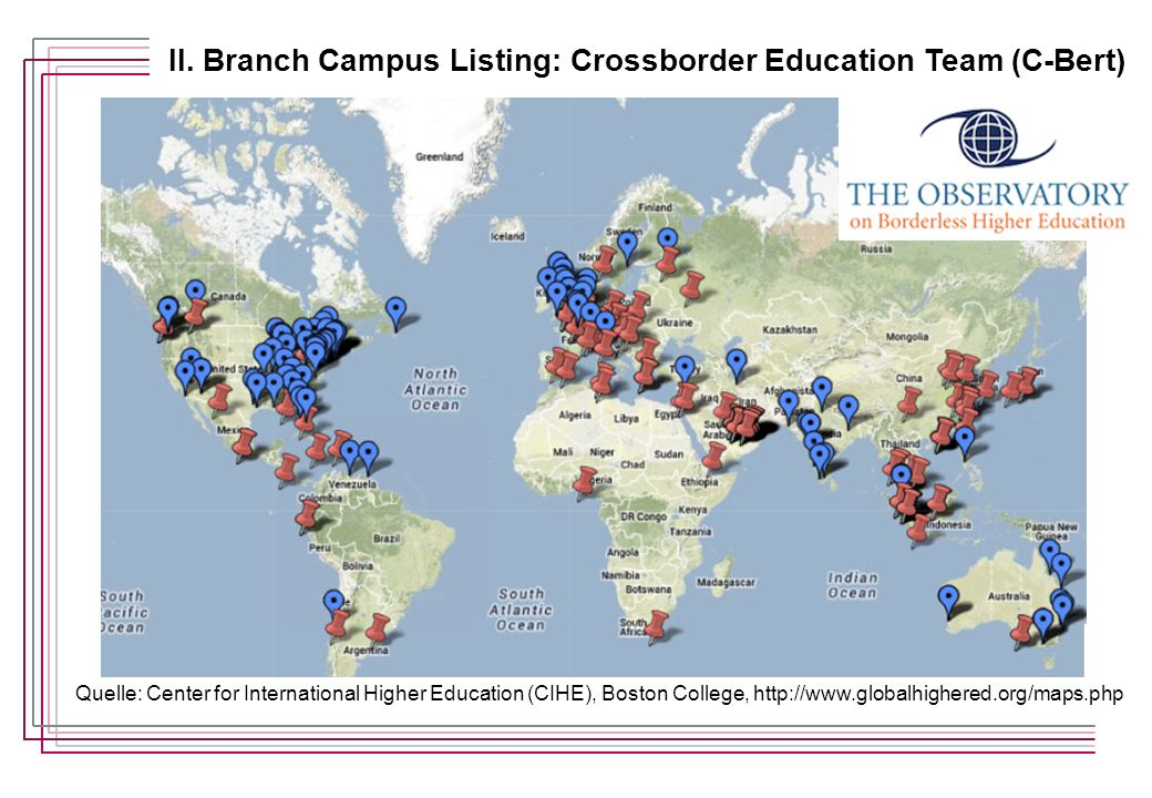 II. Branch Campus Listing: Crossborder Education Team (C-Bert) Quelle: Center for International Higher Education (CIHE), Boston College, http://www.gl