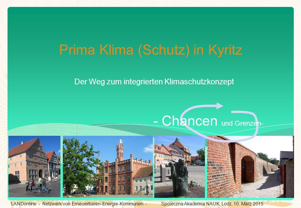Prima Klima (Schutz) in Kyritz Der Weg zum integrierten Klimaschutzkonzept - Chancen und Grenzen- LANDonline - Netzwerk von Erneuerbaren-Energie-Kommu