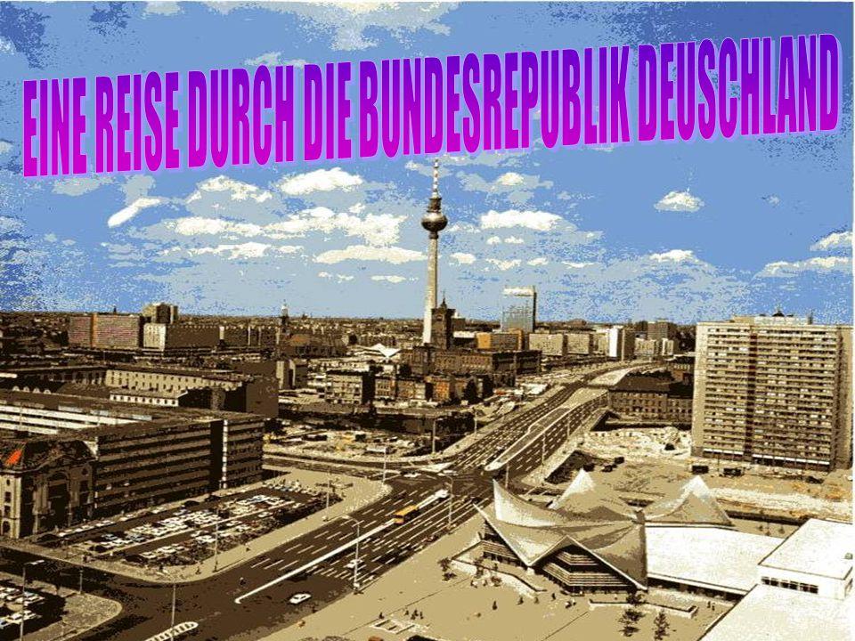DIE BUNDESREPUB- LIK DEUTSCHLAND DIE HAUPTSTADT: BERLIN