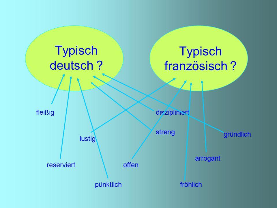 Typisch deutsch .Typisch französisch .
