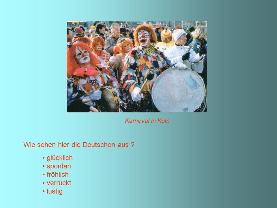 Karneval in Köln Wie sehen hier die Deutschen aus ? glücklich spontan fröhlich verrückt lustig