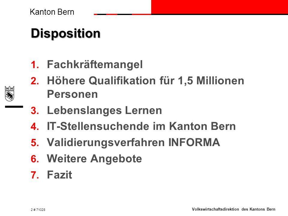 Kanton Bern Volkswirtschaftsdirektion des Kantons Bern Disposition 1.