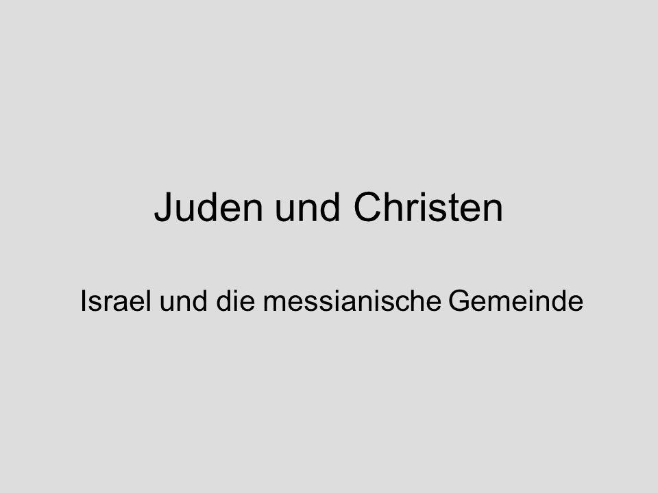 Juden und Christen Israel und die messianische Gemeinde