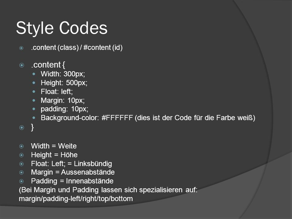 Style Codes .content (class) / #content (id) .content { Width: 300px; Height: 500px; Float: left; Margin: 10px; padding: 10px; Background-color: #FF