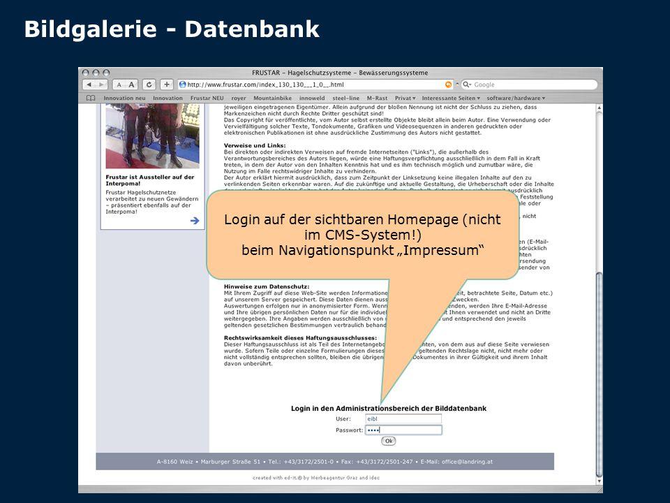 """Bildgalerie - Datenbank Login auf der sichtbaren Homepage (nicht im CMS-System!) beim Navigationspunkt """"Impressum"""""""