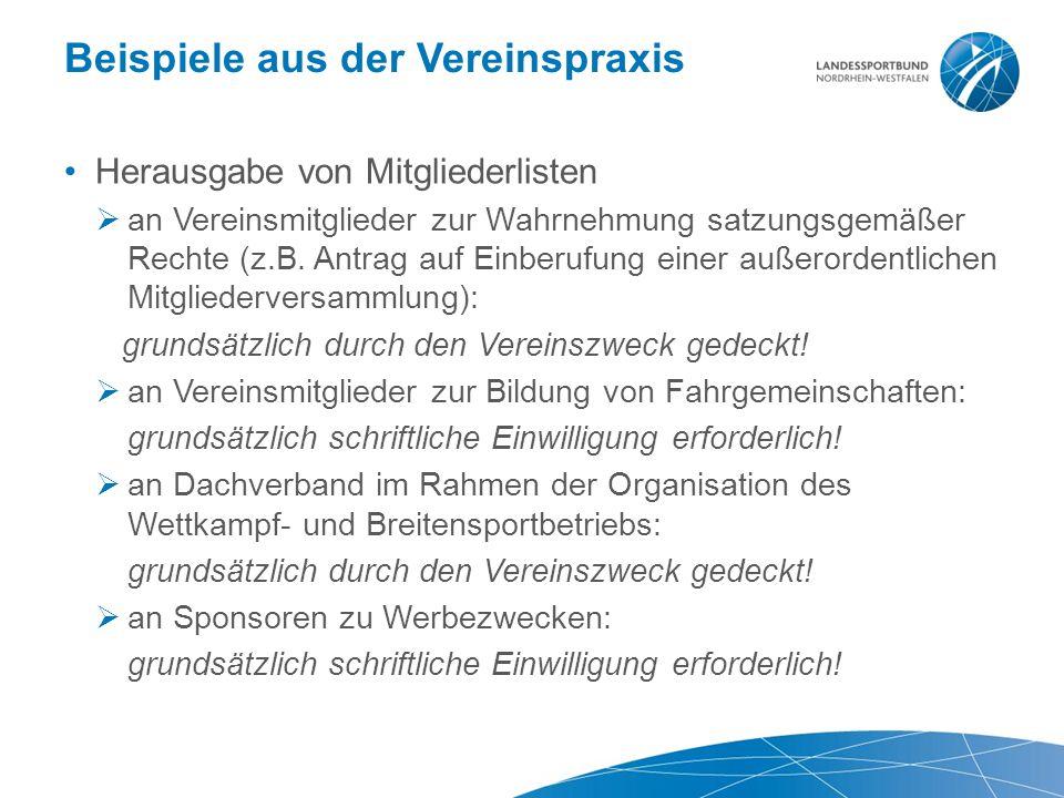 Beispiele aus der Vereinspraxis Herausgabe von Mitgliederlisten  an Vereinsmitglieder zur Wahrnehmung satzungsgemäßer Rechte (z.B. Antrag auf Einberu