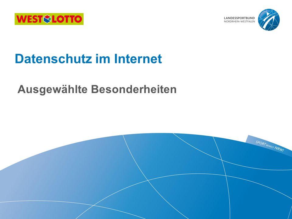 Ausgewählte Besonderheiten Datenschutz im Internet