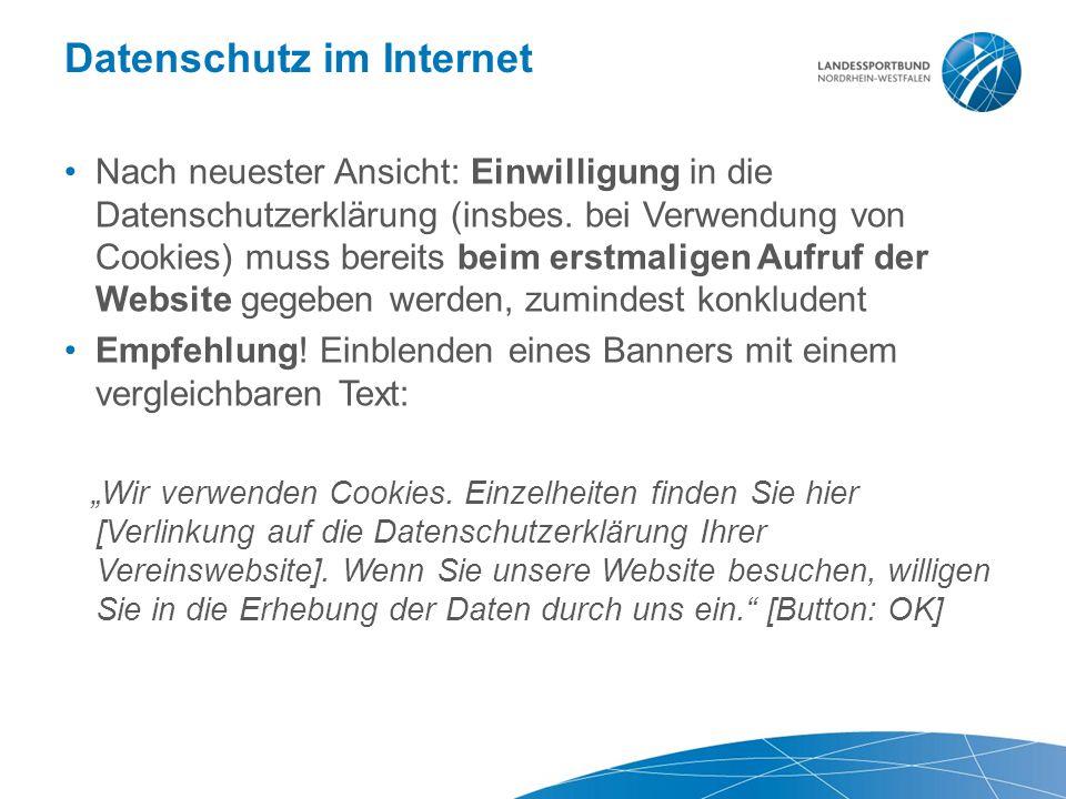 Datenschutz im Internet Nach neuester Ansicht: Einwilligung in die Datenschutzerklärung (insbes. bei Verwendung von Cookies) muss bereits beim erstmal