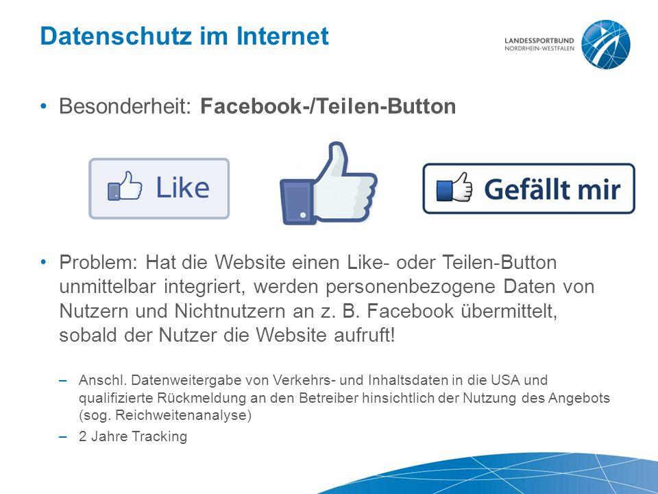 Datenschutz im Internet Besonderheit: Facebook-/Teilen-Button Problem: Hat die Website einen Like- oder Teilen-Button unmittelbar integriert, werden p