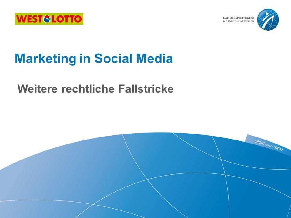 Weitere rechtliche Fallstricke Marketing in Social Media