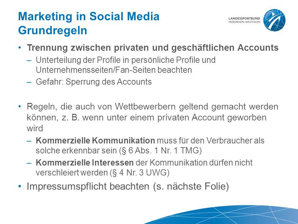 Marketing in Social Media Grundregeln Trennung zwischen privaten und geschäftlichen Accounts –Unterteilung der Profile in persönliche Profile und Unte