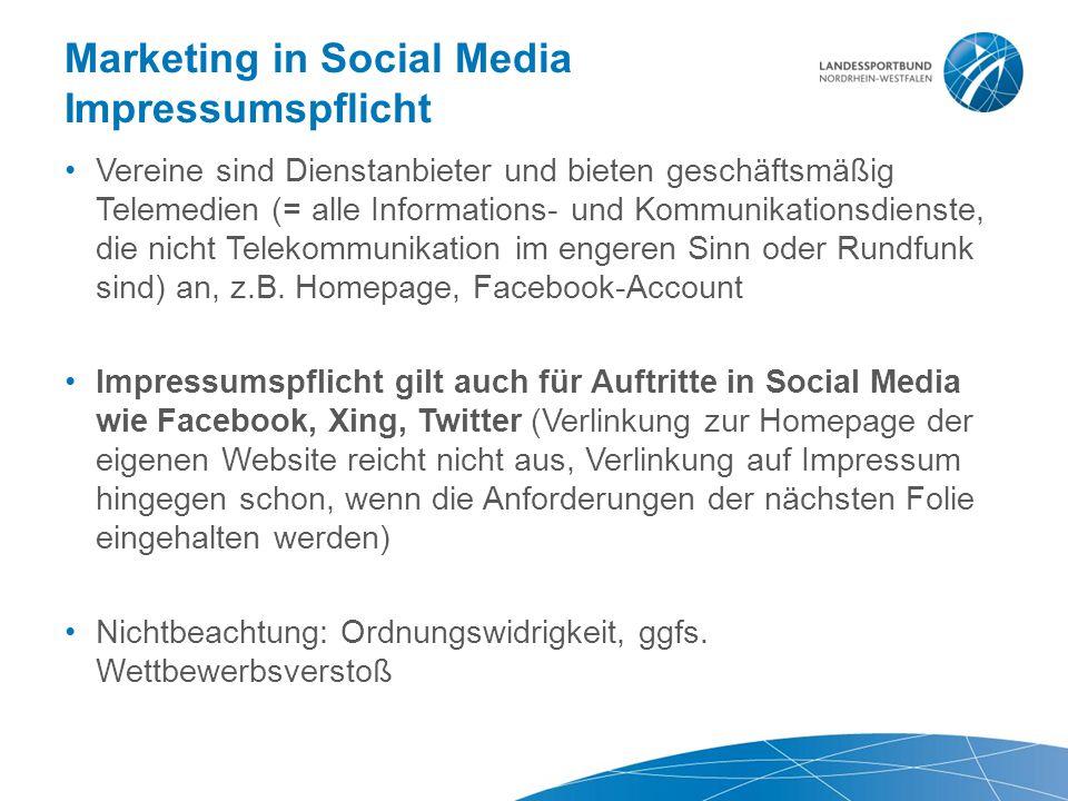 Marketing in Social Media Impressumspflicht Vereine sind Dienstanbieter und bieten geschäftsmäßig Telemedien (= alle Informations- und Kommunikationsd