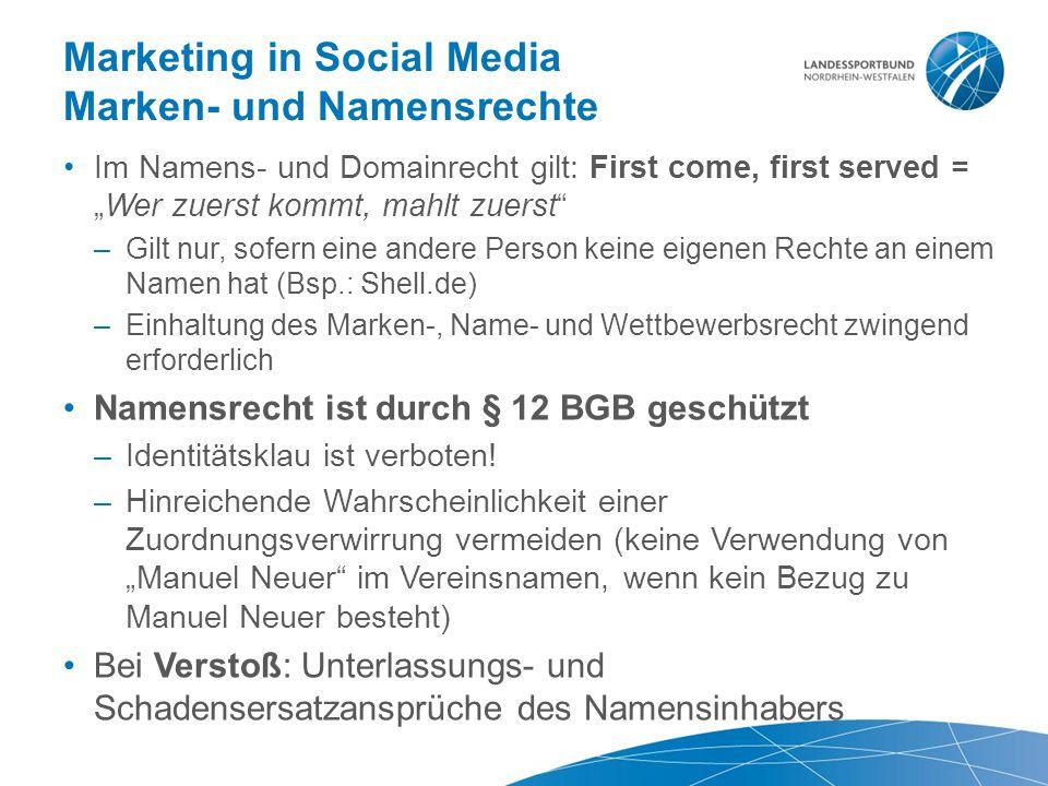 """Marketing in Social Media Marken- und Namensrechte Im Namens- und Domainrecht gilt: First come, first served = """"Wer zuerst kommt, mahlt zuerst"""" –Gilt"""