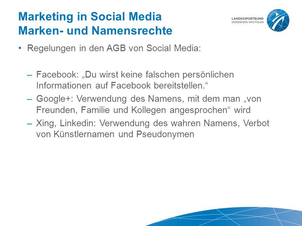 """Marketing in Social Media Marken- und Namensrechte Regelungen in den AGB von Social Media: –Facebook: """"Du wirst keine falschen persönlichen Informatio"""