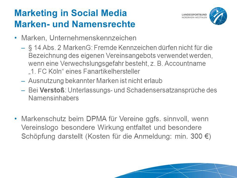 Marketing in Social Media Marken- und Namensrechte Marken, Unternehmenskennzeichen –§ 14 Abs. 2 MarkenG: Fremde Kennzeichen dürfen nicht für die Bezei