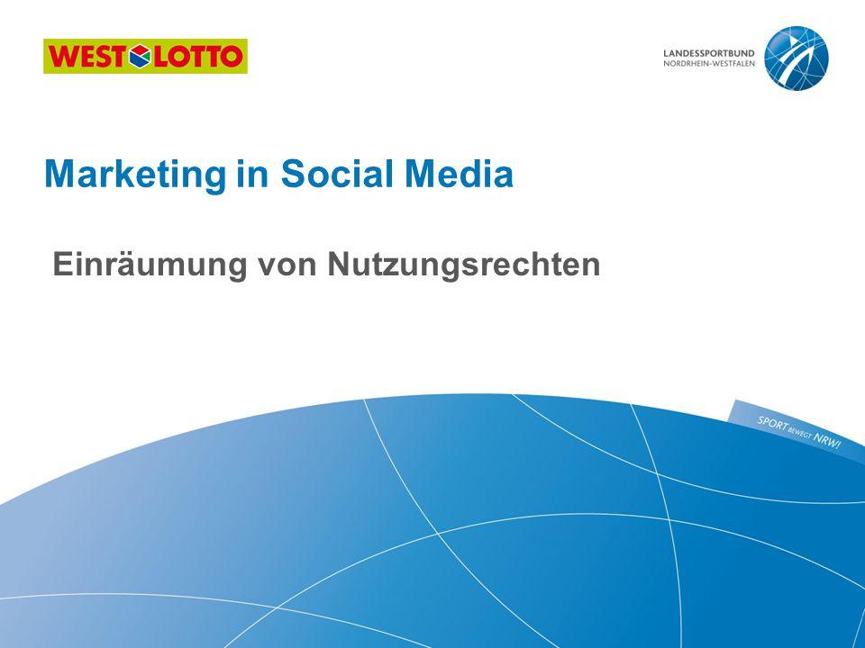 Einräumung von Nutzungsrechten Marketing in Social Media