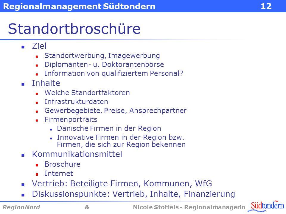 Regionalmanagement Südtondern RegionNord & Nicole Stoffels - Regionalmanagerin 12 Standortbroschüre Ziel Standortwerbung, Imagewerbung Diplomanten- u.