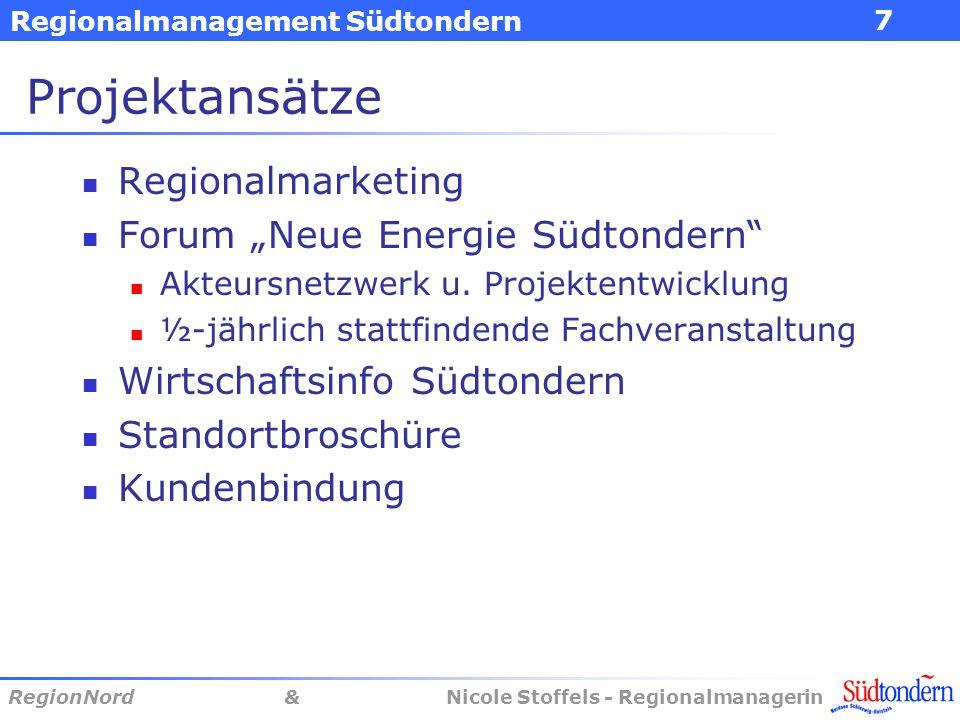 """Regionalmanagement Südtondern RegionNord & Nicole Stoffels - Regionalmanagerin 7 Projektansätze Regionalmarketing Forum """"Neue Energie Südtondern"""" Akte"""