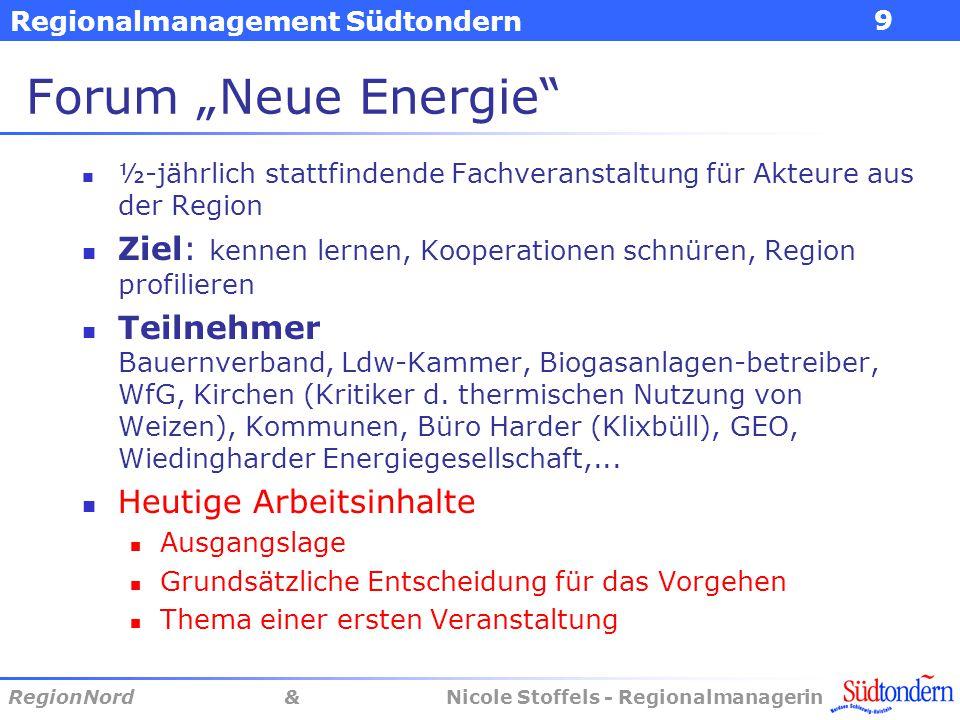 """Regionalmanagement Südtondern RegionNord & Nicole Stoffels - Regionalmanagerin 9 Forum """"Neue Energie"""" ½-jährlich stattfindende Fachveranstaltung für A"""