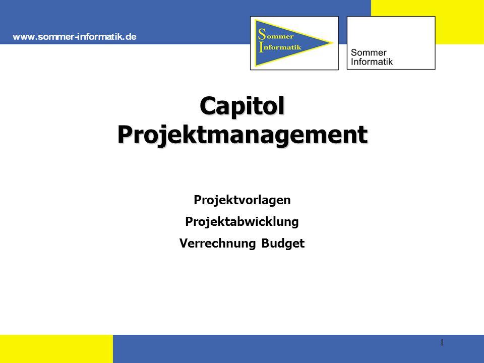 1 Capitol Projektmanagement Projektvorlagen Projektabwicklung Verrechnung Budget