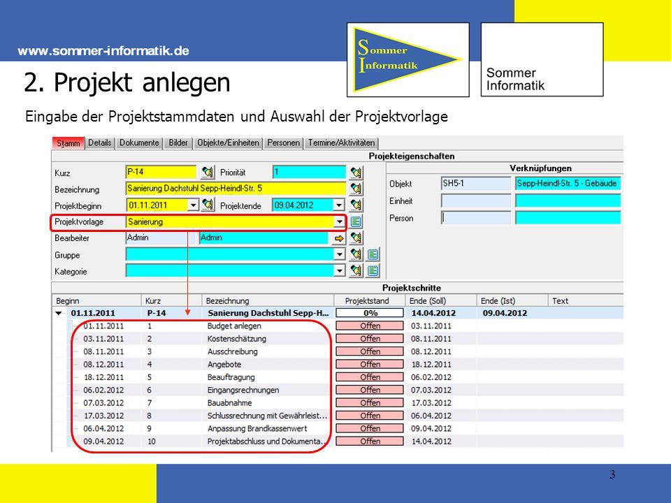 3 2. Projekt anlegen Eingabe der Projektstammdaten und Auswahl der Projektvorlage