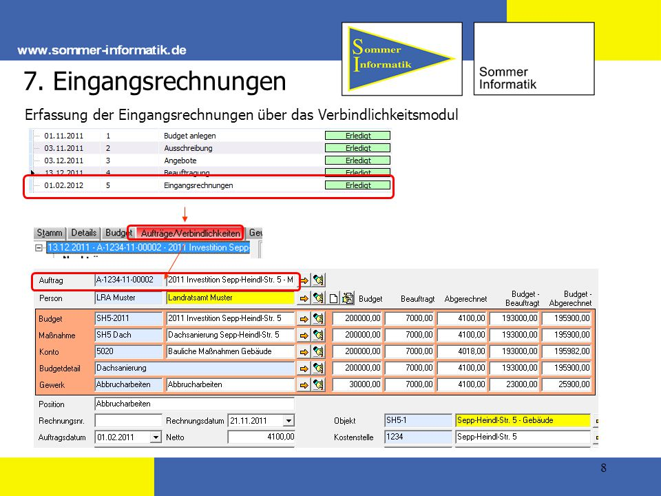 8 7. Eingangsrechnungen Erfassung der Eingangsrechnungen über das Verbindlichkeitsmodul