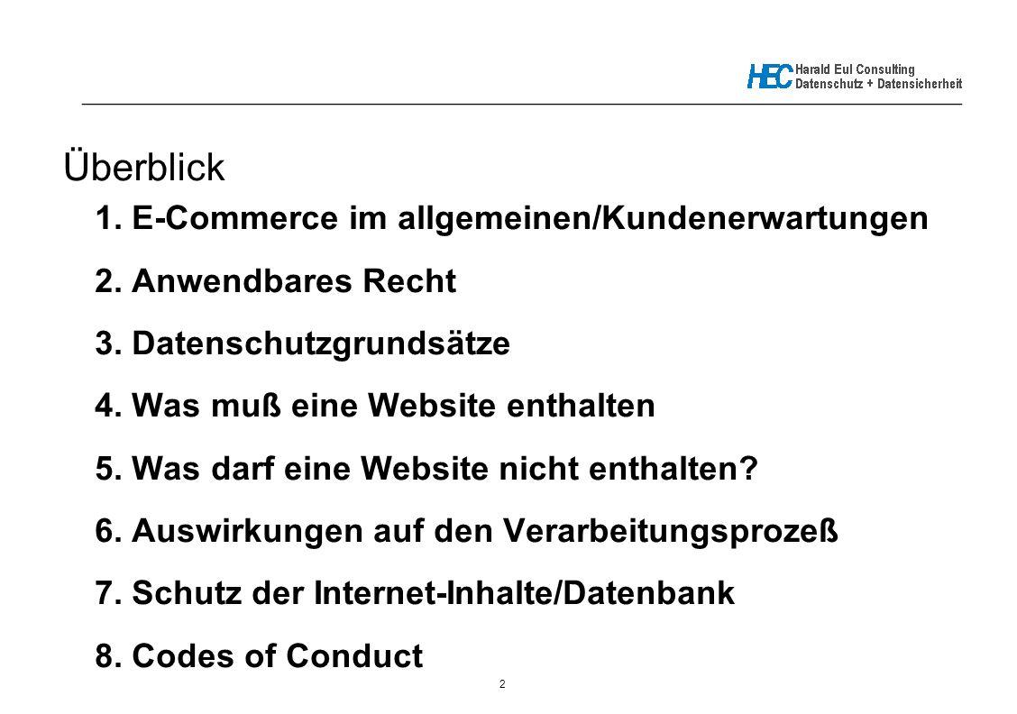 2 _____________________________________________________________ Überblick 1. E-Commerce im allgemeinen/Kundenerwartungen 2. Anwendbares Recht 3. Daten