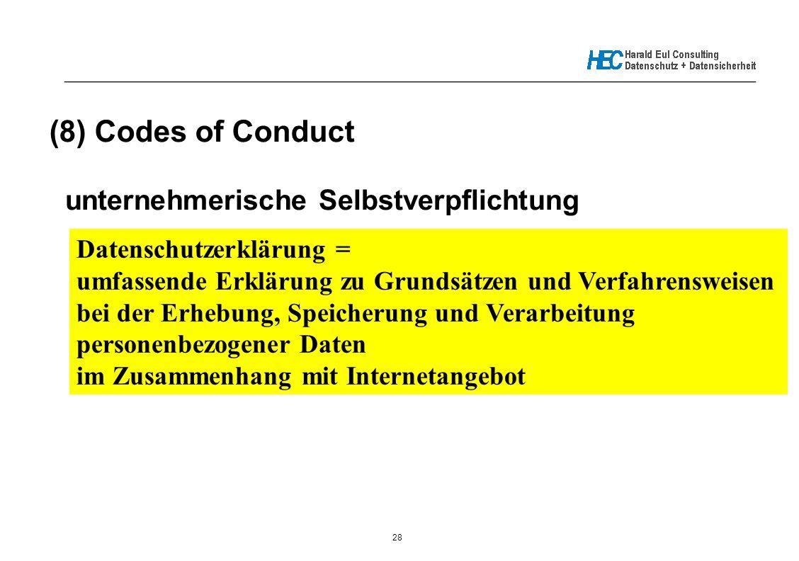 28 _____________________________________________________________ (8) Codes of Conduct unternehmerische Selbstverpflichtung Datenschutzerklärung = umfa