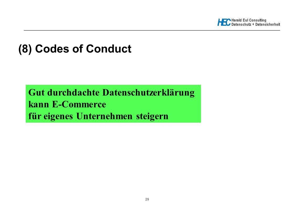 29 _____________________________________________________________ (8) Codes of Conduct Gut durchdachte Datenschutzerklärung kann E-Commerce für eigenes