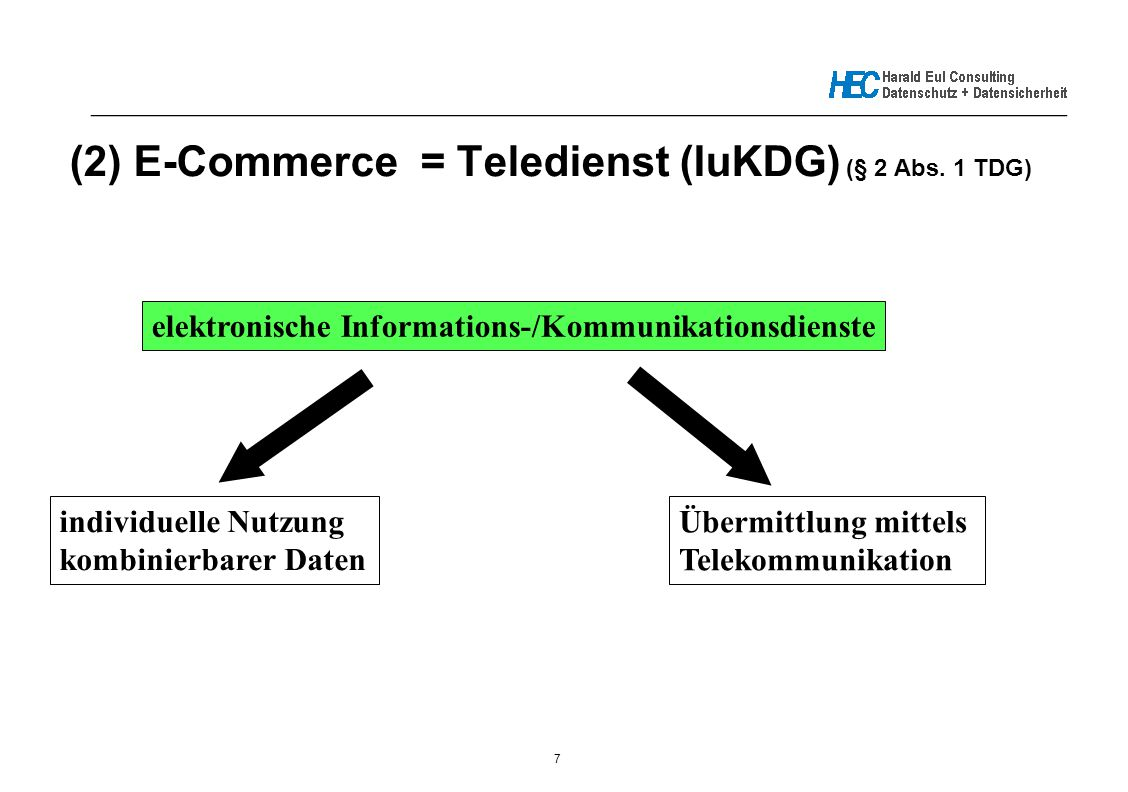 7 _____________________________________________________________ (2) E-Commerce = Teledienst (IuKDG) (§ 2 Abs.