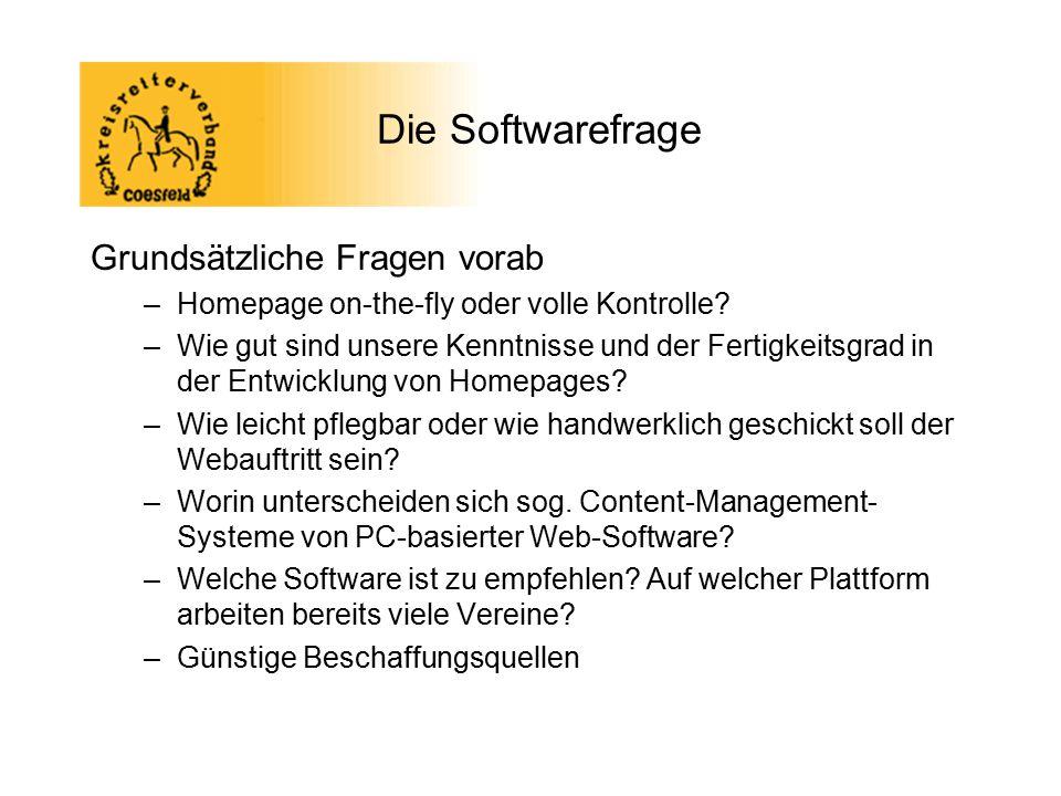Die Softwarefrage Grundsätzliche Fragen vorab –Homepage on-the-fly oder volle Kontrolle? –Wie gut sind unsere Kenntnisse und der Fertigkeitsgrad in de