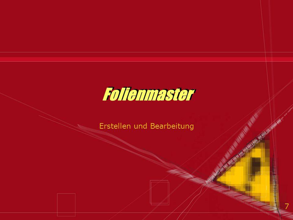 7 Folienmaster Erstellen und Bearbeitung