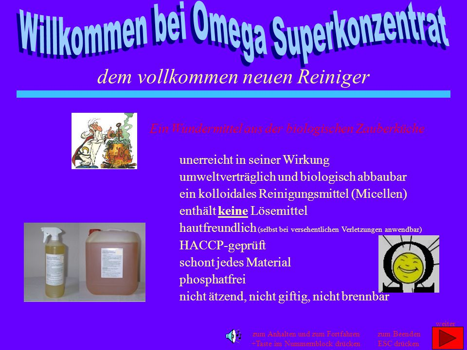 Omega Superkonzentrat enthält seine Wirkstoffe nicht in gelöster Form, sondern als kolloidale Lösung .