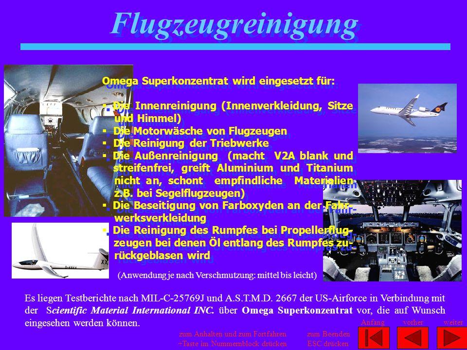 Flugzeugreinigung Omega Superkonzentrat wird eingesetzt für:  Die Innenreinigung (Innenverkleidung, Sitze und Himmel)  Die Motorwäsche von Flugzeuge