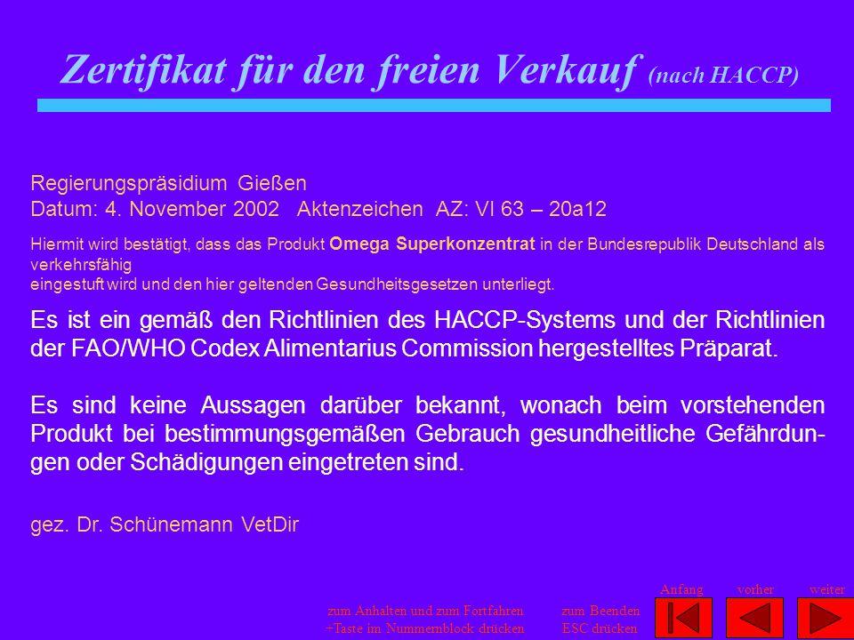 Zertifikat für den freien Verkauf (nach HACCP) zum Anhalten und zum Fortfahren +Taste im Nummernblock drücken zum Beenden ESC drücken Anfangvorherweit