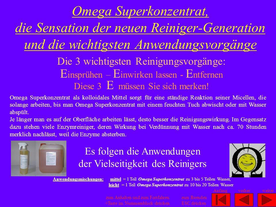 Omega Superkonzentrat, die Sensation der neuen Reiniger-Generation und die wichtigsten Anwendungsvorgänge weitervorherAnfang zum Beenden ESC drücken z