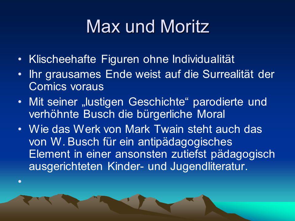 """Max und Moritz Klischeehafte Figuren ohne Individualität Ihr grausames Ende weist auf die Surrealität der Comics voraus Mit seiner """"lustigen Geschicht"""