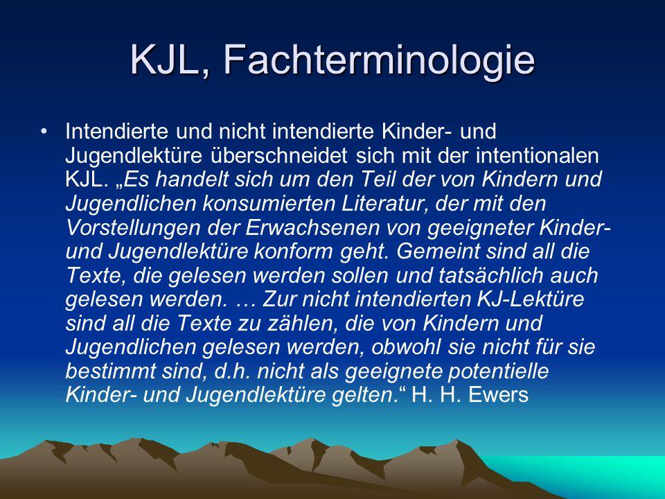 """KJL, Fachterminologie Intendierte und nicht intendierte Kinder- und Jugendlektüre überschneidet sich mit der intentionalen KJL. """"Es handelt sich um de"""
